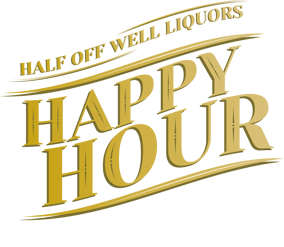 Happy Hour - Half off Well liquor - Monday to Friday - 4pm to 8 pm